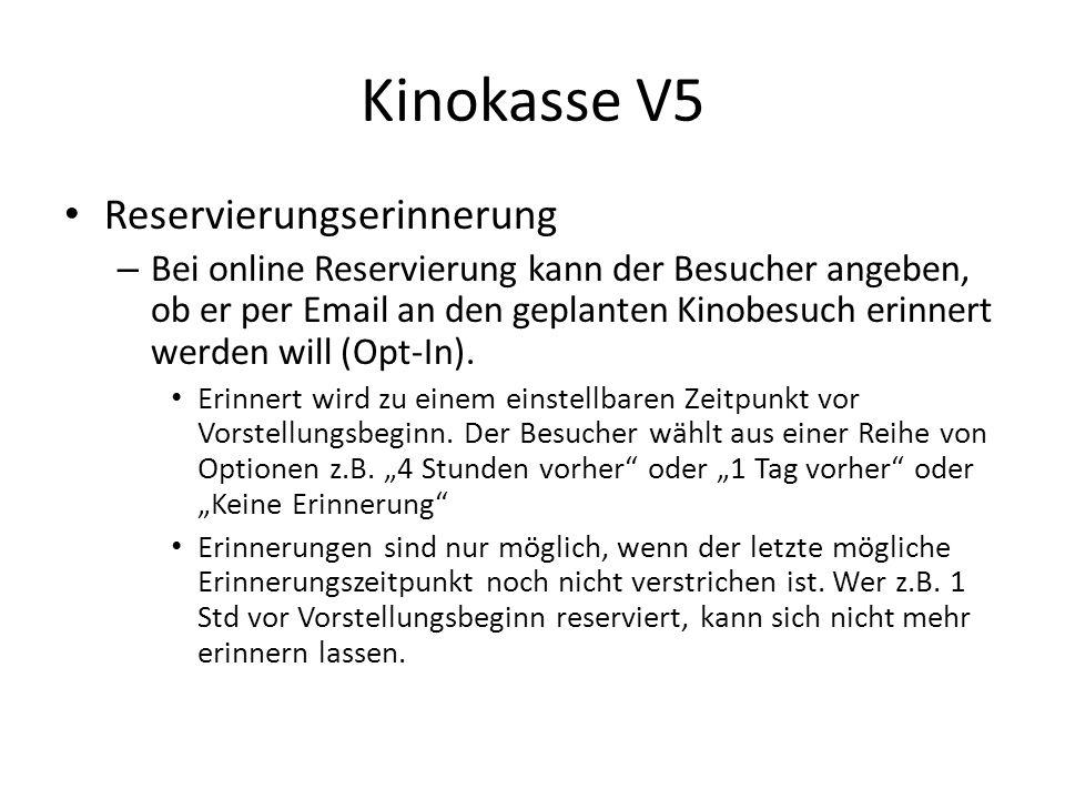 Kinokasse V5 Reservierungserinnerung – Bei online Reservierung kann der Besucher angeben, ob er per Email an den geplanten Kinobesuch erinnert werden will (Opt-In).