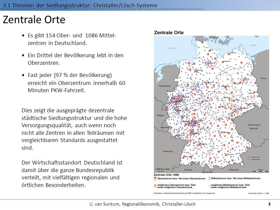 Zentrale Orte Es gibt 154 Ober- und 1086 Mittel- zentren in Deutschland. Dies zeigt die ausgeprägte dezentrale städtische Siedlungsstruktur und die ho
