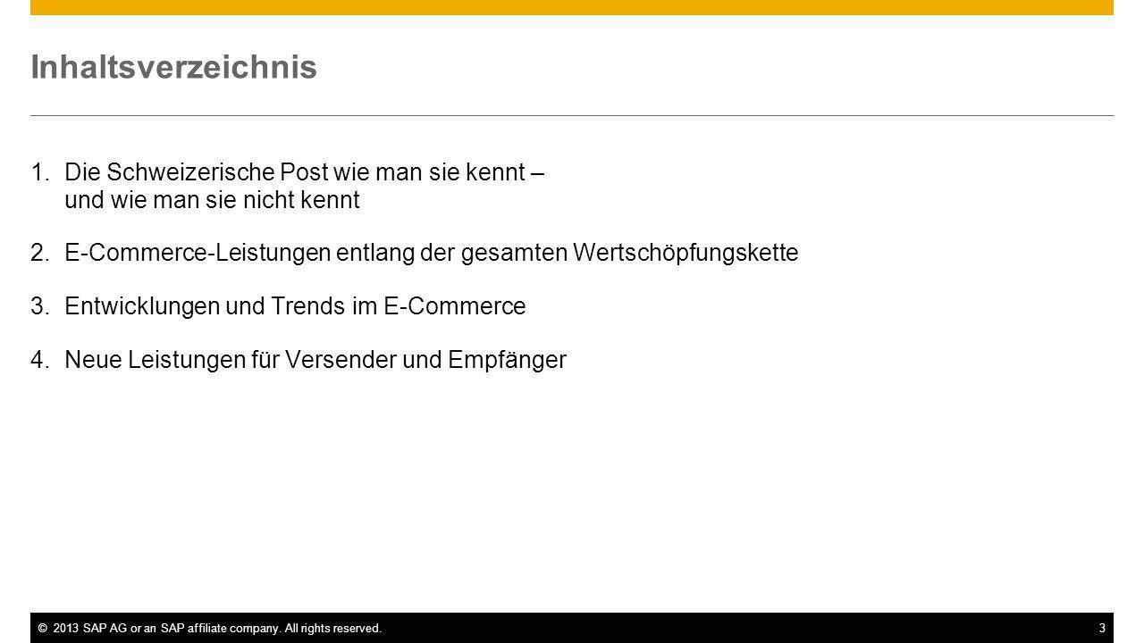 ©2013 SAP AG or an SAP affiliate company. All rights reserved.3 Inhaltsverzeichnis 1.Die Schweizerische Post wie man sie kennt – und wie man sie nicht
