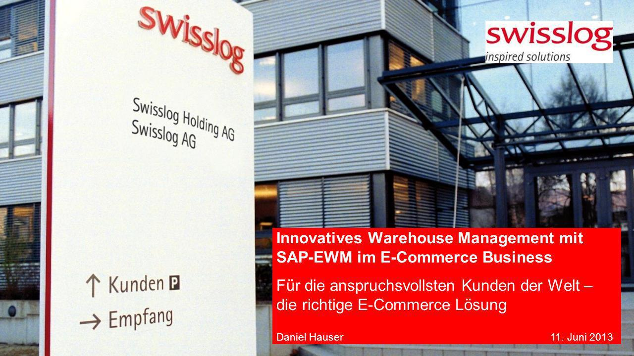 Innovatives Warehouse Management mit SAP-EWM im E-Commerce Business Für die anspruchsvollsten Kunden der Welt – die richtige E-Commerce Lösung Daniel