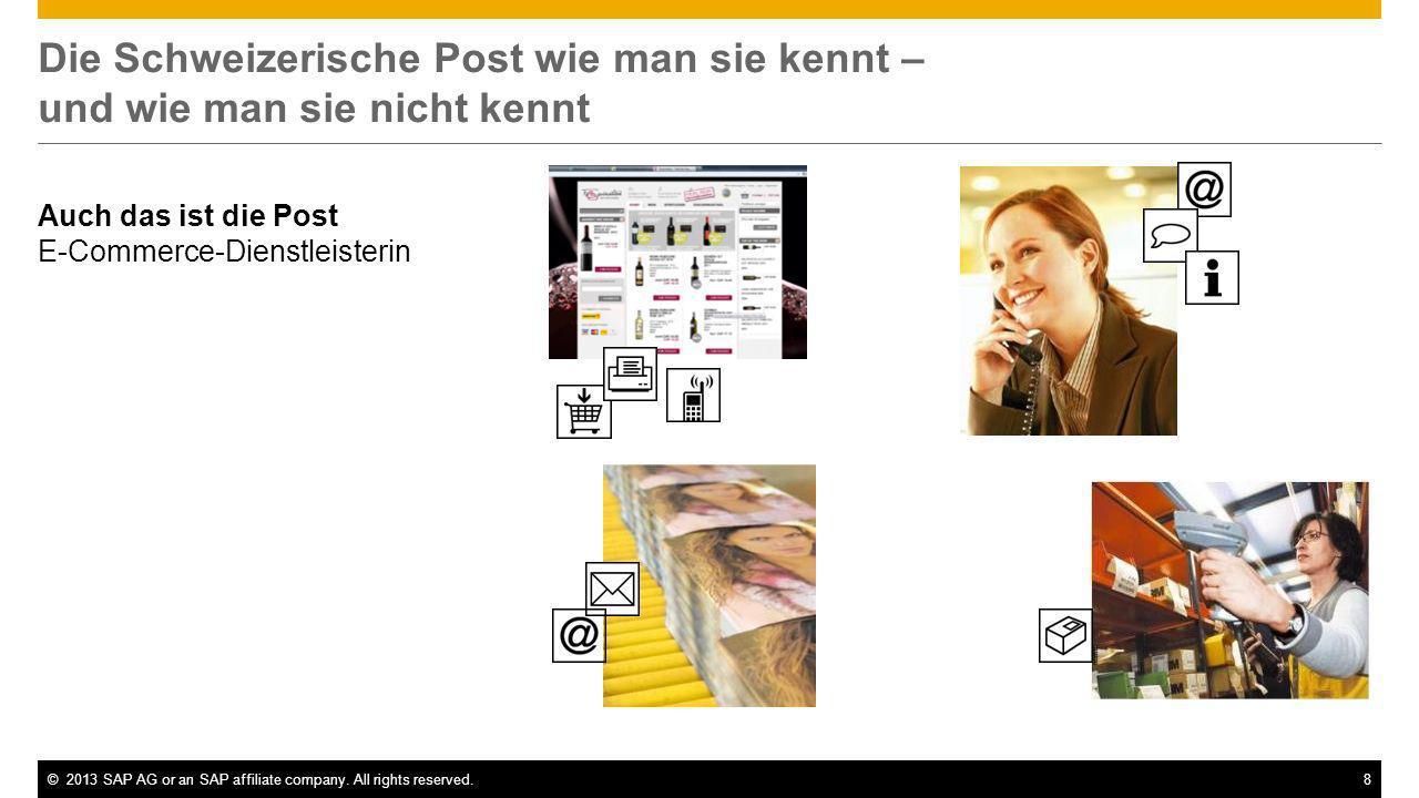 ©2013 SAP AG or an SAP affiliate company. All rights reserved.8 Die Schweizerische Post wie man sie kennt – und wie man sie nicht kennt Auch das ist d