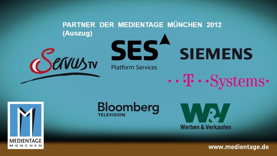 PARTNER DER MEDIENTAGE 2012 (Auszug) PARTNER DER MEDIENTAGE MÜNCHEN 2012 (Auszug)