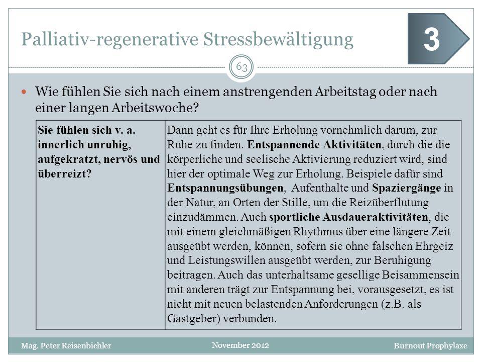 Burnout Prophylaxe November 2012 Palliativ-regenerative Stressbewältigung Wie fühlen Sie sich nach einem anstrengenden Arbeitstag oder nach einer lang
