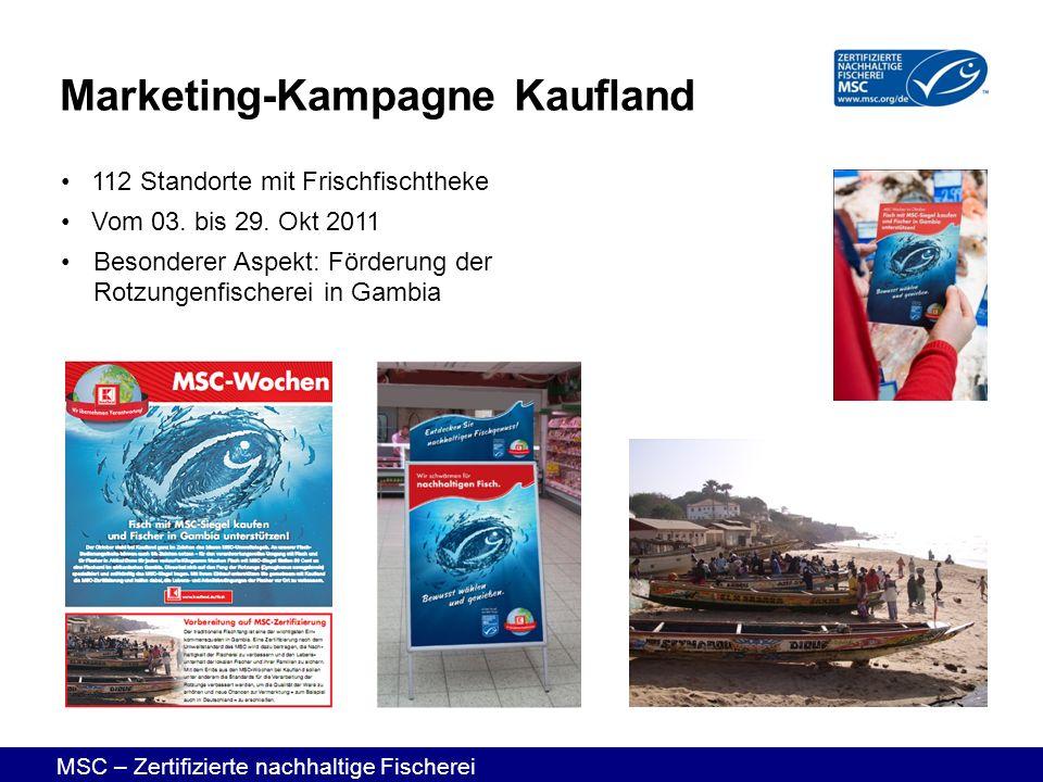 MSC – Zertifizierte nachhaltige Fischerei 112 Standorte mit Frischfischtheke Vom 03. bis 29. Okt 2011 Besonderer Aspekt: Förderung der Rotzungenfische