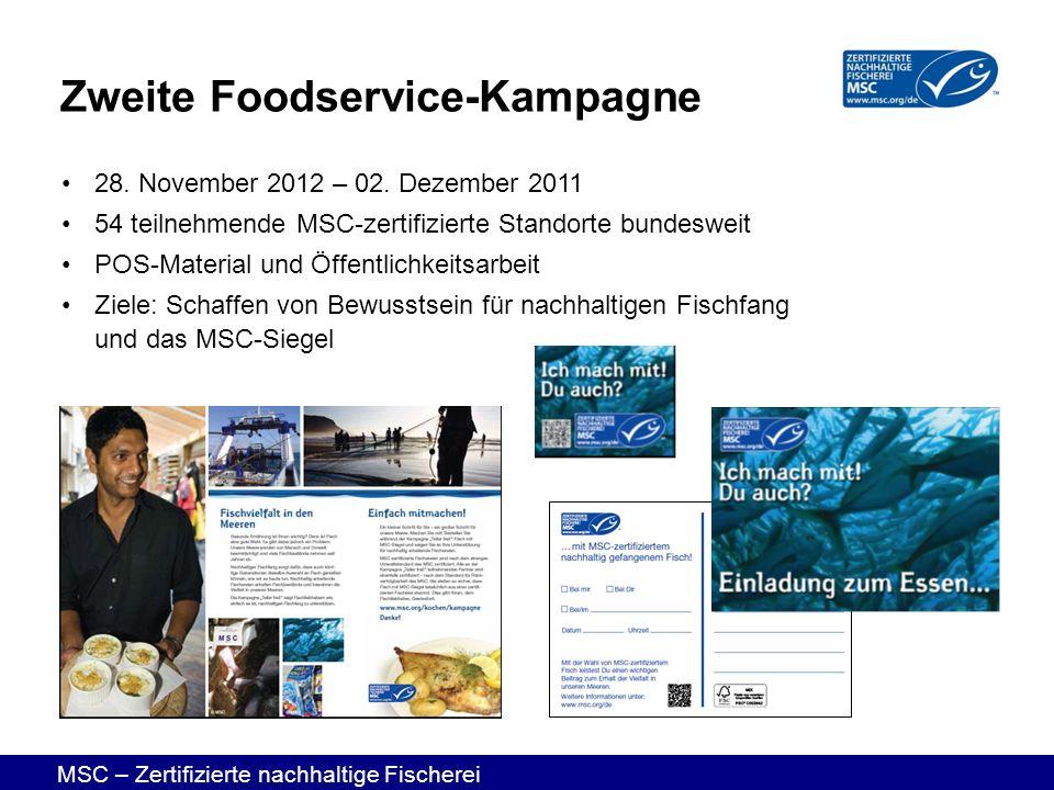 MSC – Zertifizierte nachhaltige Fischerei 28. November 2012 – 02. Dezember 2011 54 teilnehmende MSC-zertifizierte Standorte bundesweit POS-Material un