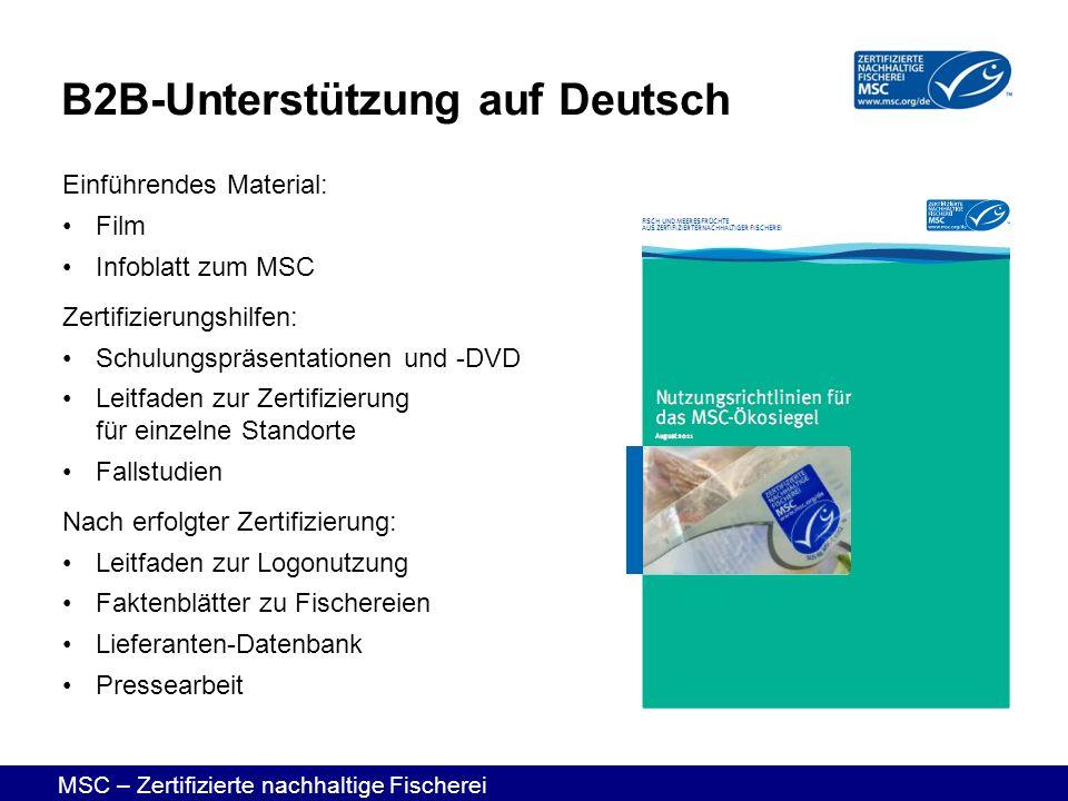 MSC – Zertifizierte nachhaltige Fischerei Einführendes Material: Film Infoblatt zum MSC Zertifizierungshilfen: Schulungspräsentationen und -DVD Leitfa