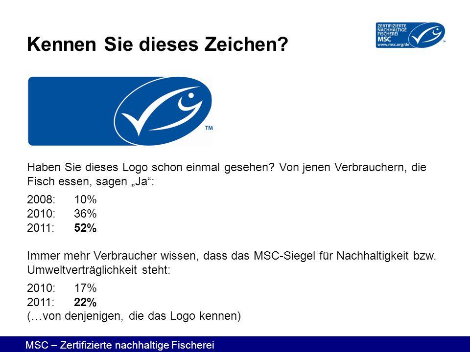 MSC – Zertifizierte nachhaltige Fischerei Kennen Sie dieses Zeichen? Haben Sie dieses Logo schon einmal gesehen? Von jenen Verbrauchern, die Fisch ess