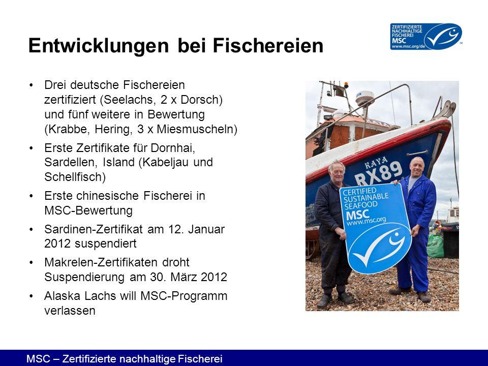 MSC – Zertifizierte nachhaltige Fischerei Drei deutsche Fischereien zertifiziert (Seelachs, 2 x Dorsch) und fünf weitere in Bewertung (Krabbe, Hering,
