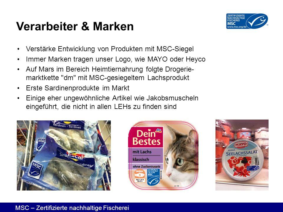 MSC – Zertifizierte nachhaltige Fischerei Verstärke Entwicklung von Produkten mit MSC-Siegel Immer Marken tragen unser Logo, wie MAYO oder Heyco Auf M