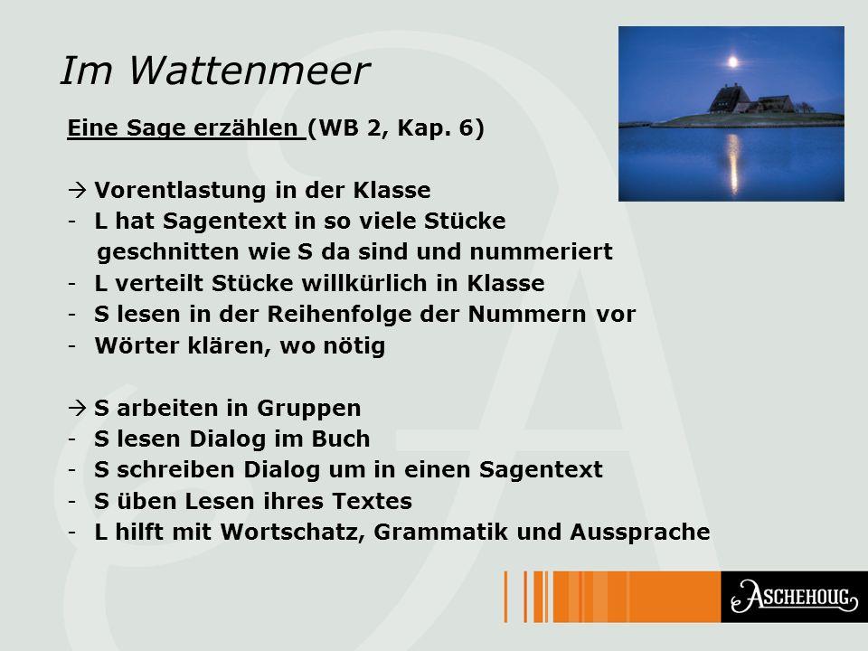 Im Wattenmeer Eine Sage erzählen (WB 2, Kap. 6) Vorentlastung in der Klasse -L hat Sagentext in so viele Stücke geschnitten wie S da sind und nummerie