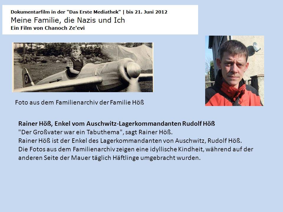 Rainer Höß, Enkel vom Auschwitz-Lagerkommandanten Rudolf Höß