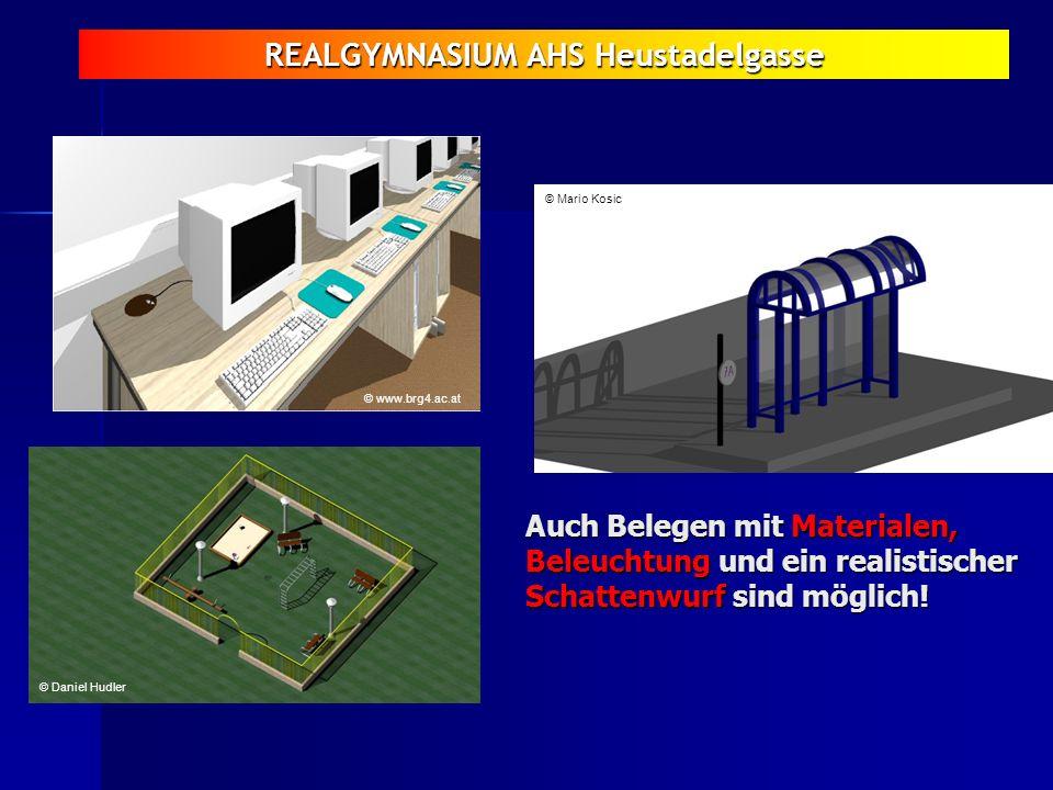 REALGYMNASIUM AHS Heustadelgasse Auch Belegen mit Materialen, Beleuchtung und ein realistischer Schattenwurf sind möglich! © Daniel Hudler © www.brg4.