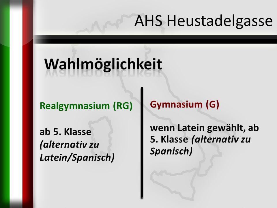 AHS Heustadelgasse Gymnasium (G) wenn Latein gewählt, ab 5. Klasse (alternativ zu Spanisch) Realgymnasium (RG) ab 5. Klasse (alternativ zu Latein/Span