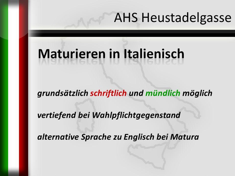AHS Heustadelgasse grundsätzlich schriftlich und mündlich möglich vertiefend bei Wahlpflichtgegenstand alternative Sprache zu Englisch bei Matura