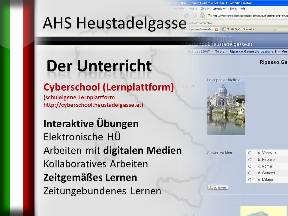 AHS Heustadelgasse Cyberschool (Lernplattform) (schuleigene Lernplattform http://cyberschool.heustadelgasse.at) Interaktive Übungen Elektronische HÜ A