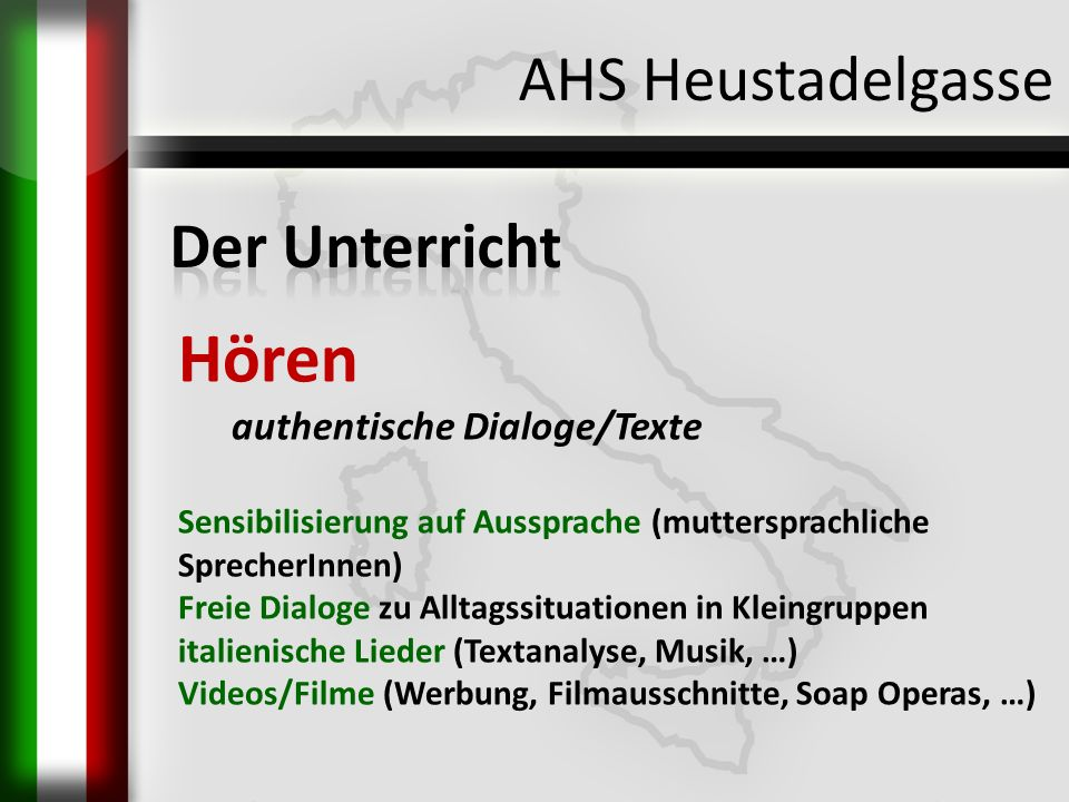 AHS Heustadelgasse Hören authentische Dialoge/Texte Sensibilisierung auf Aussprache (muttersprachliche SprecherInnen) Freie Dialoge zu Alltagssituatio