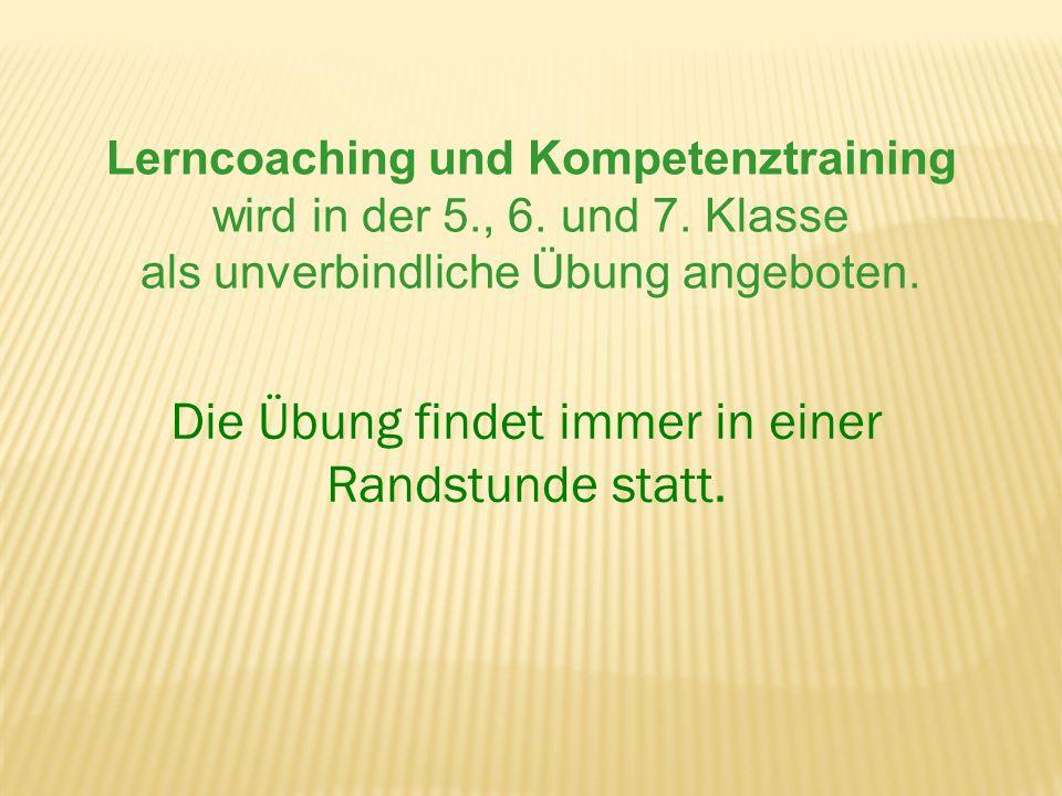 Lerncoaching und Kompetenztraining wird in der 5., 6. und 7. Klasse als unverbindliche Übung angeboten. Die Übung findet immer in einer Randstunde sta