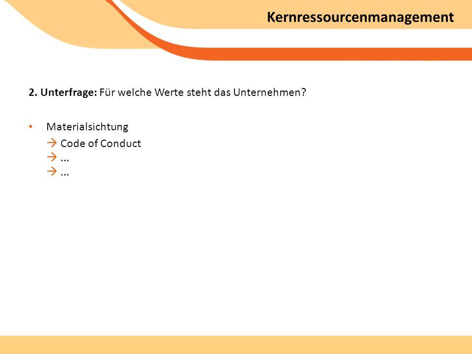 Kernressourcenmanagement 2.Unterfrage: Für welche Werte steht das Unternehmen.