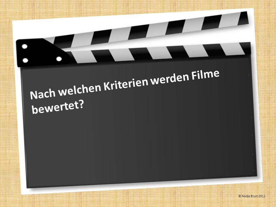Nach welchen Kriterien werden Filme bewertet? © Nadja Blust 2012