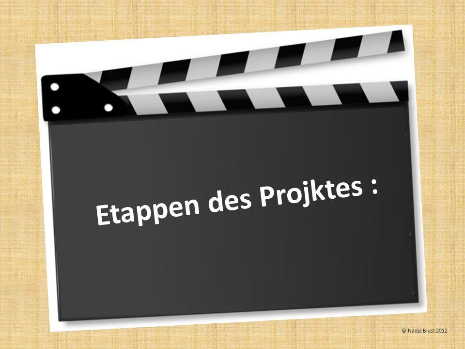 Etappen des Projktes : © Nadja Blust 2012
