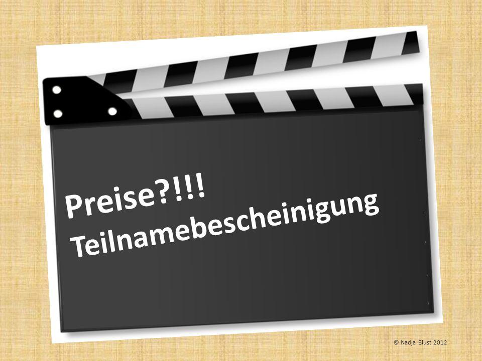Preise?!!! Teilnamebescheinigung © Nadja Blust 2012