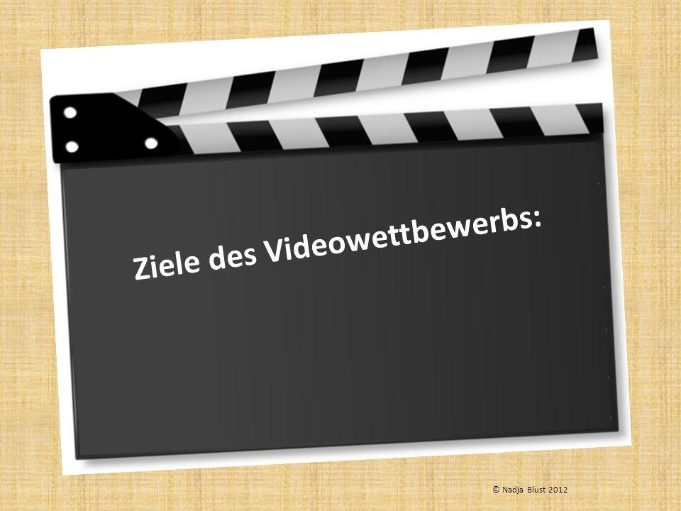 Ziele des Videowettbewerbs: © Nadja Blust 2012