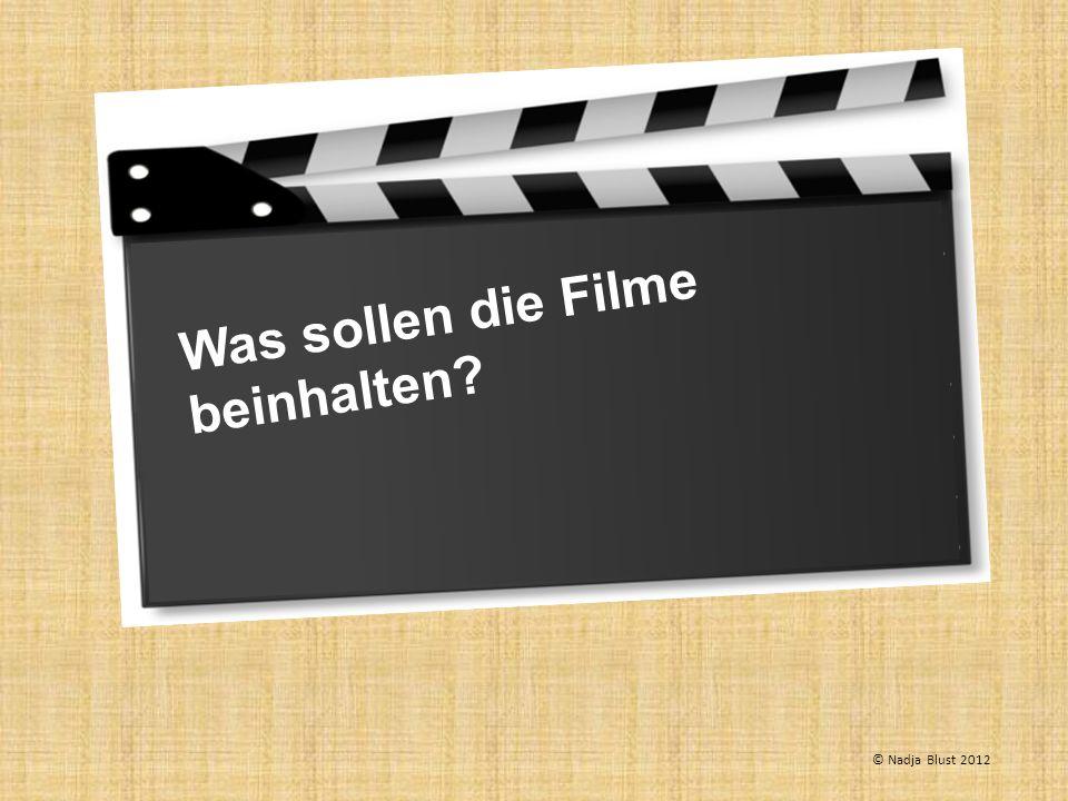 Was sollen die Filme beinhalten? © Nadja Blust 2012