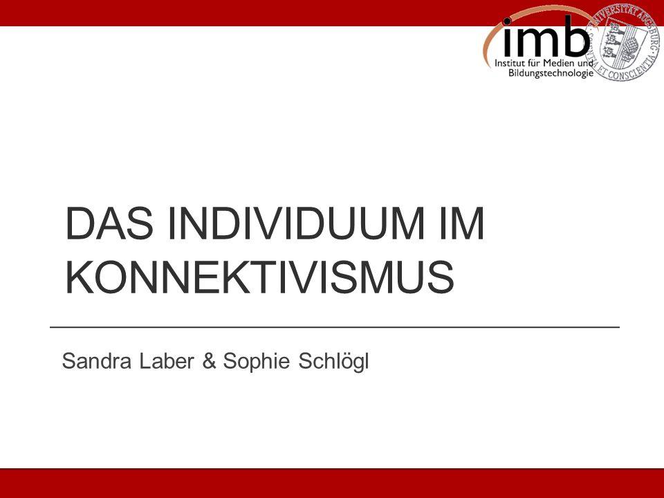 Das Individuum im Konnektivismus 2 4 2 3 4 5 Wiki-Bereich 22.07.2010Sandra Laber & Sophie Schlögl2 http://netzwerklernen.wikispaces.com/Konnektivismus+und+das+Individuum