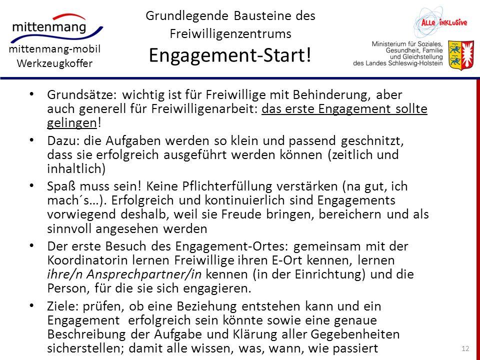 mittenmang-mobil Werkzeugkoffer Grundlegende Bausteine des Freiwilligenzentrums Engagement-Start! Grundsätze: wichtig ist für Freiwillige mit Behinder