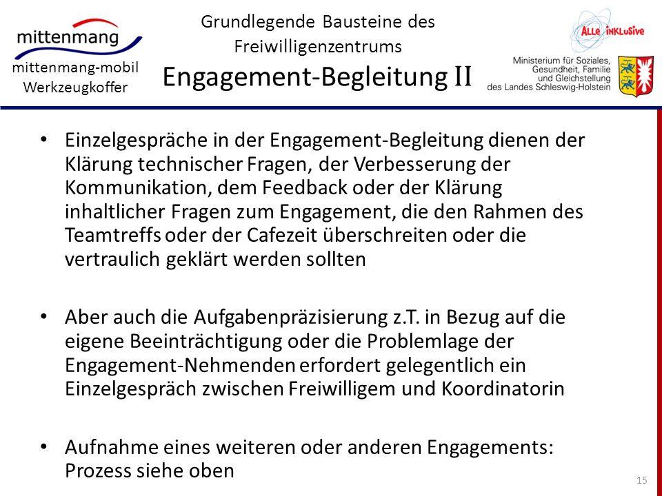 mittenmang-mobil Werkzeugkoffer Grundlegende Bausteine des Freiwilligenzentrums Engagement-Begleitung II Einzelgespräche in der Engagement-Begleitung