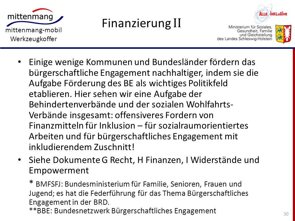 mittenmang-mobil Werkzeugkoffer Finanzierung II Einige wenige Kommunen und Bundesländer fördern das bürgerschaftliche Engagement nachhaltiger, indem s