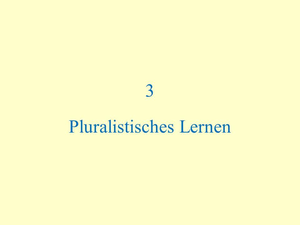 3 Pluralistisches Lernen