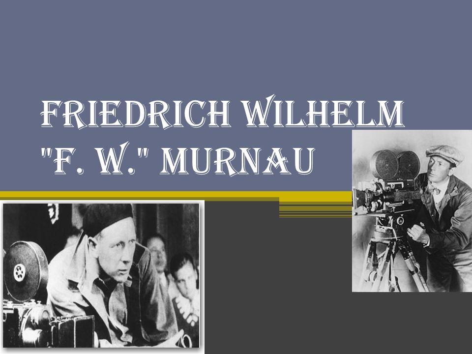 Friedrich Wilhelm F. W. Murnau