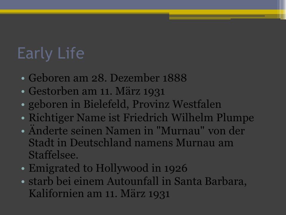 Early Life Geboren am 28. Dezember 1888 Gestorben am 11. März 1931 geboren in Bielefeld, Provinz Westfalen Richtiger Name ist Friedrich Wilhelm Plumpe