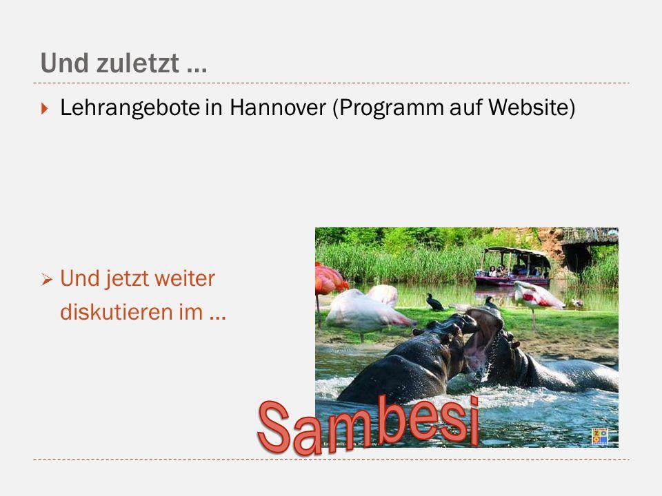 Und zuletzt … Lehrangebote in Hannover (Programm auf Website) Und jetzt weiter diskutieren im …