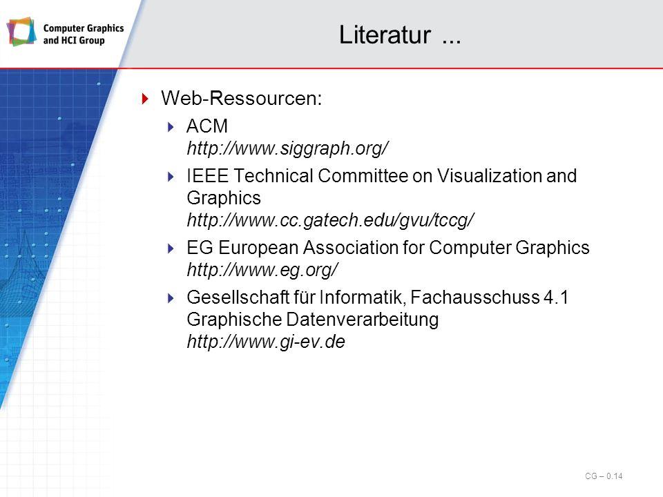 Literatur... Allgemeine Literatur zur Veranstaltung: Bender M., Brill, M.: Computergrafik, 2. Auflage, Hanser Verlag, 2005. http://www.vislab.de Foley