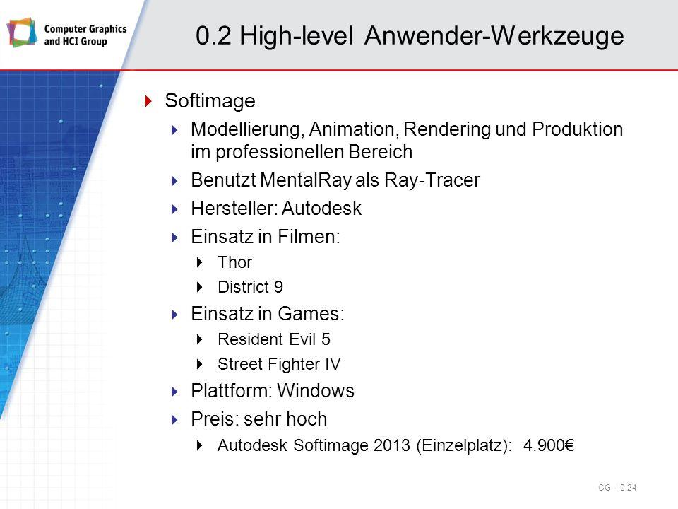 0.2 High-level Anwender-Werkzeuge Maya (cont.) CG – 0.23 Bildquelle: http://down.cd