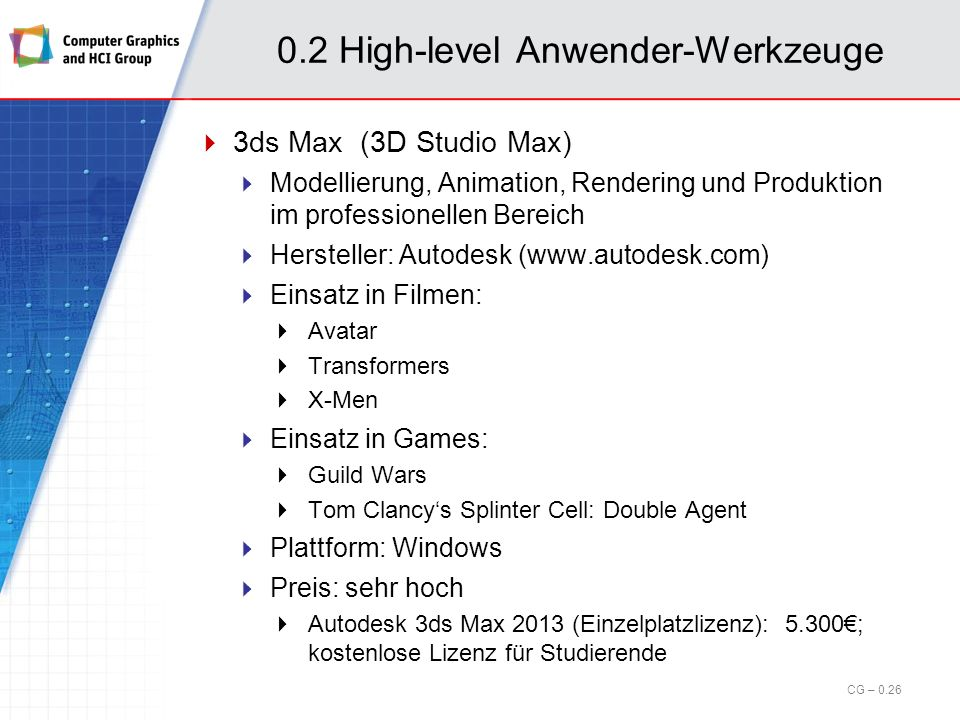 0.2 High-level Anwender-Werkzeuge Softimage (cont.) CG – 0.25 Bildquelle: http://develop3d.com