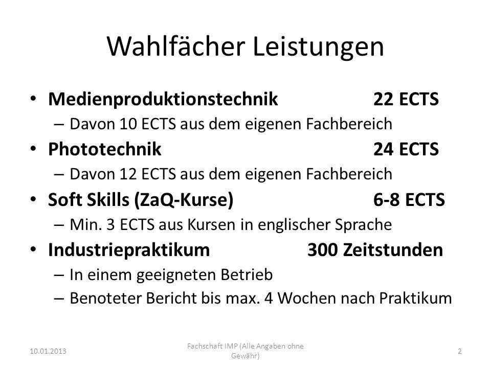 Wahlfächer Leistungen Medienproduktionstechnik22 ECTS – Davon 10 ECTS aus dem eigenen Fachbereich Phototechnik24 ECTS – Davon 12 ECTS aus dem eigenen Fachbereich Soft Skills (ZaQ-Kurse)6-8 ECTS – Min.