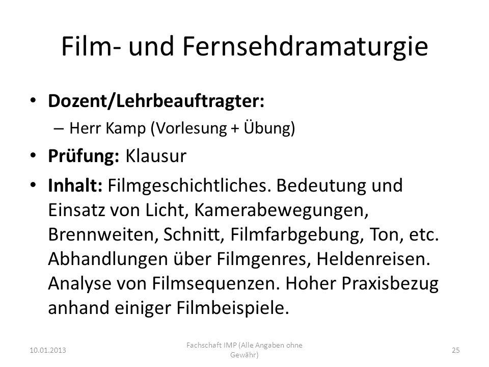 Film- und Fernsehdramaturgie Dozent/Lehrbeauftragter: – Herr Kamp (Vorlesung + Übung) Prüfung: Klausur Inhalt: Filmgeschichtliches.
