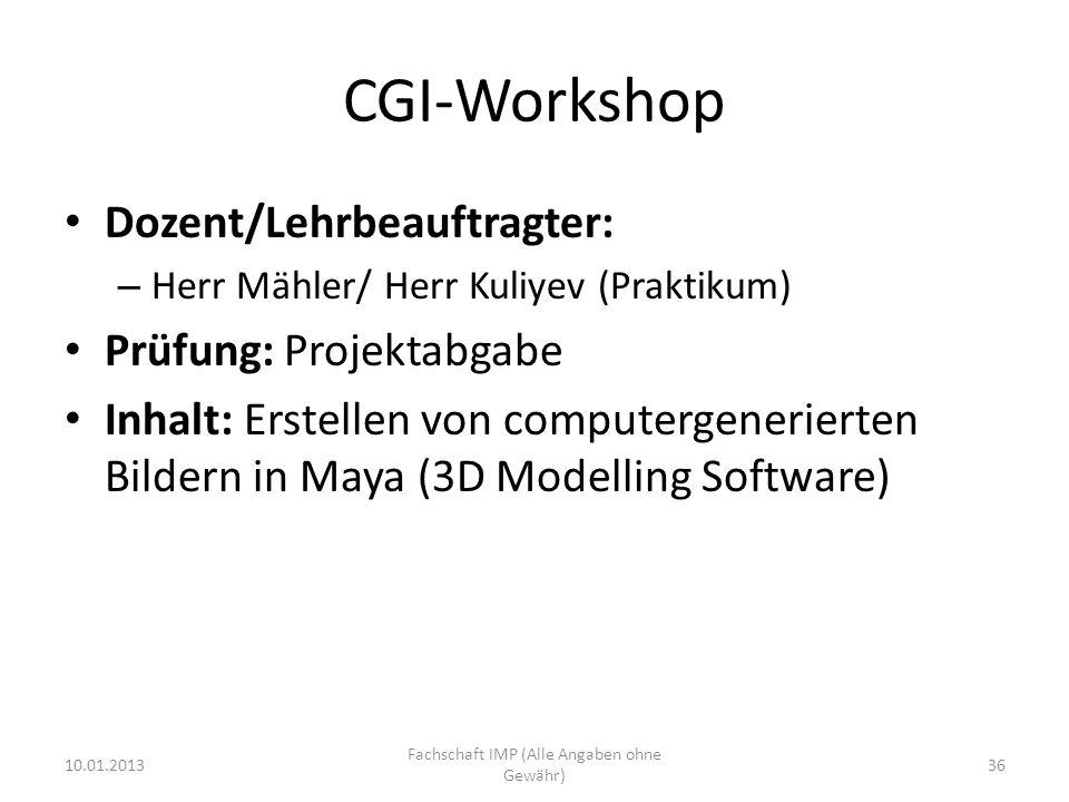 CGI-Workshop Dozent/Lehrbeauftragter: – Herr Mähler/ Herr Kuliyev (Praktikum) Prüfung: Projektabgabe Inhalt: Erstellen von computergenerierten Bildern