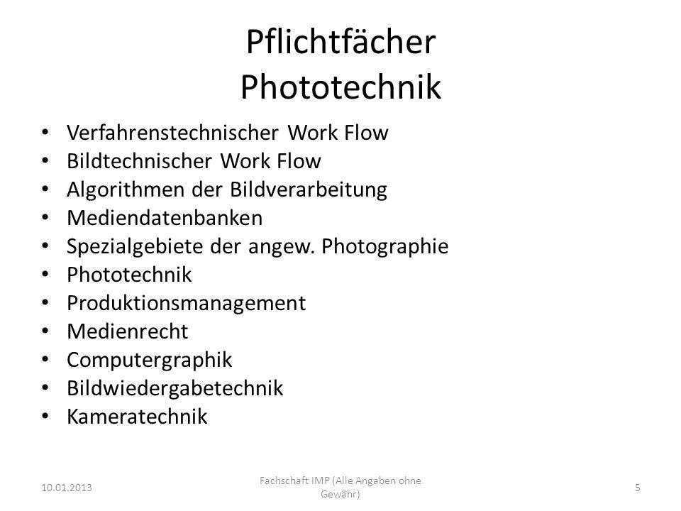 Pflichtfächer Phototechnik Verfahrenstechnischer Work Flow Bildtechnischer Work Flow Algorithmen der Bildverarbeitung Mediendatenbanken Spezialgebiete der angew.