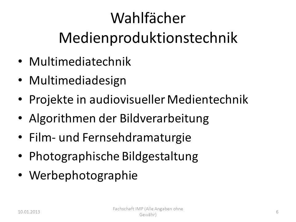 Wahlfächer Medienproduktionstechnik Multimediatechnik Multimediadesign Projekte in audiovisueller Medientechnik Algorithmen der Bildverarbeitung Film-