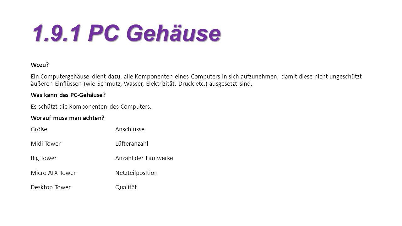 1.9.1 PC Gehäuse Wozu.