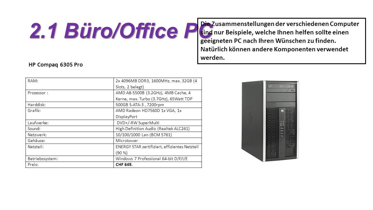 2.1 Büro/Office PC RAM: 2x 4096MB DDR3, 1600MHz, max.