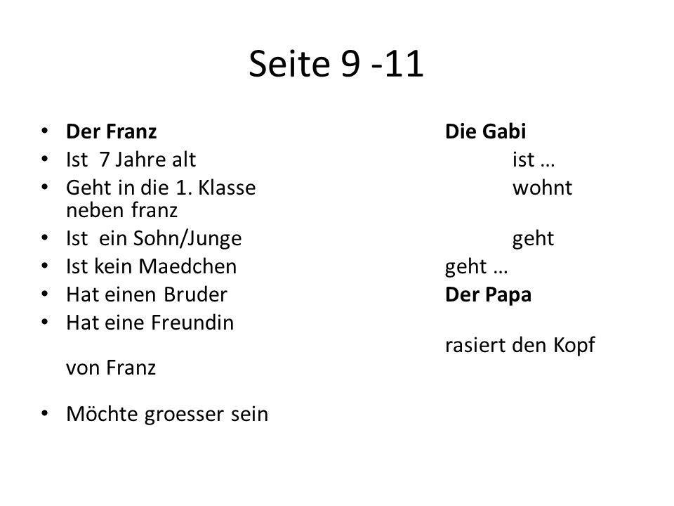 Seite 9 -11 Der FranzDie Gabi Ist 7 Jahre altist … Geht in die 1.
