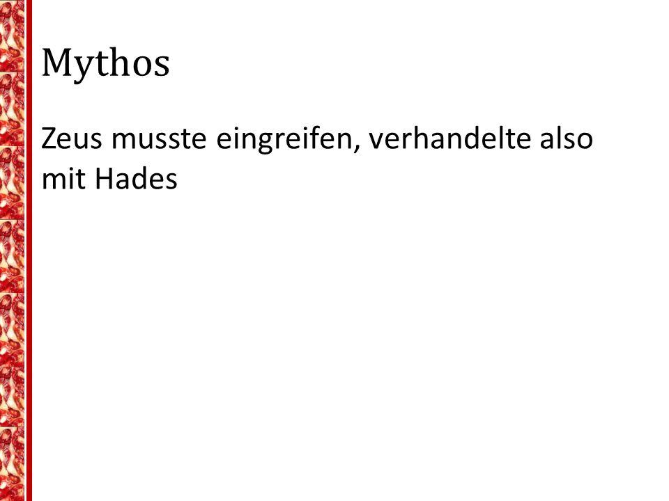 Mythos Zeus musste eingreifen, verhandelte also mit Hades