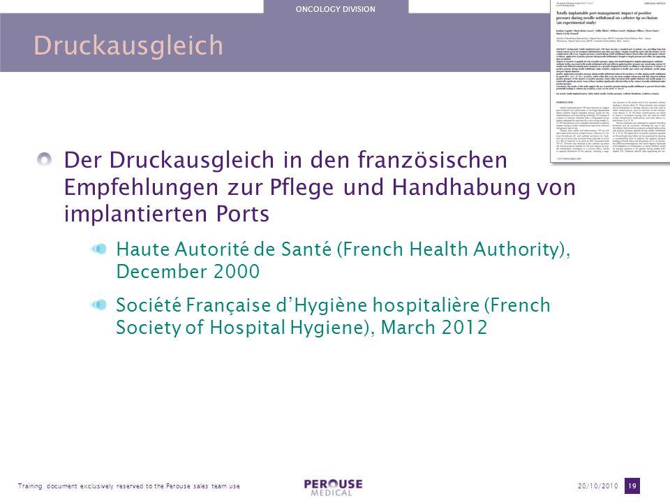ONCOLOGY DIVISION Training document exclusively reserved to the Perouse sales team use20/10/2010 19 Druckausgleich Der Druckausgleich in den französis