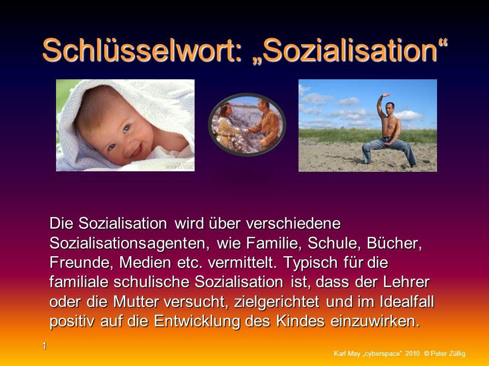 Schlüsselwort: Sozialisation Die Sozialisation wird über verschiedene Sozialisationsagenten, wie Familie, Schule, Bücher, Freunde, Medien etc.