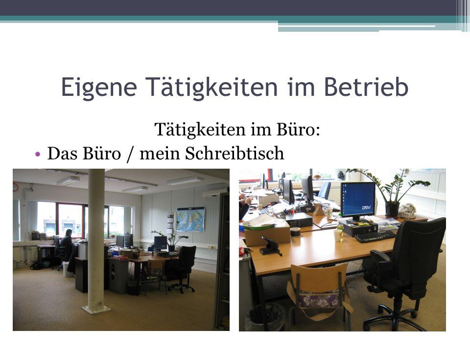 Eigene Tätigkeiten im Betrieb Tätigkeiten im Büro: Das Büro / mein Schreibtisch